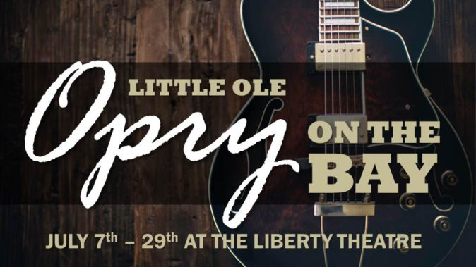 Little Ole Opry on the Bay - Liberty Theatre